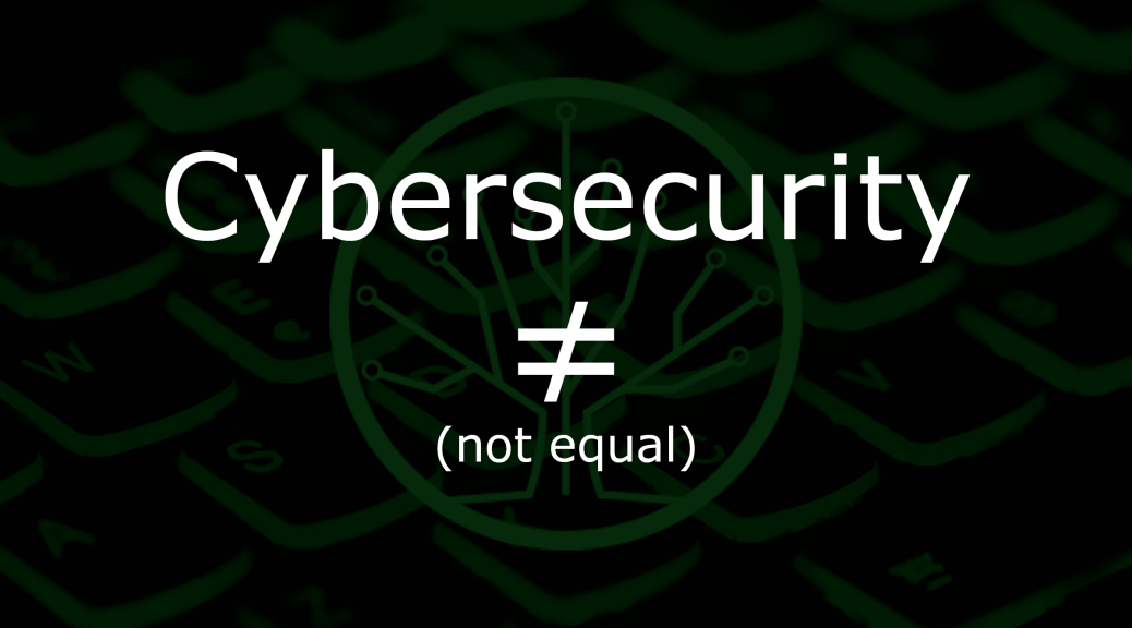 Not all cybersecurity is created equal